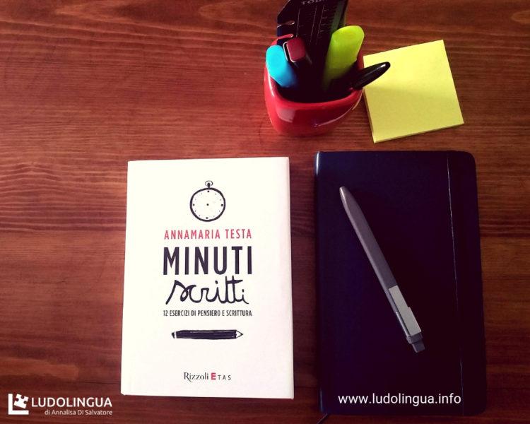 Annamaria Testa, Minuti scritti. 12 esercizi di pensiero e scrittura, Rizzoli Etas, 2013